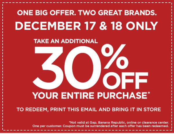 ONE BIG OFFER. TWO GREAT BRANDS. AUGUST 4 &#38; 5 ONLY. TAKE AN ADDITIONAL 30% OFF YOUR ENTIRE PURCHASE*