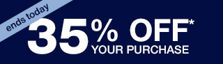 ends today | 35% OFF* YOUR PURCHASE | Home | Gap