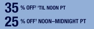 35% OFF† ´TIL NOON PM | 25% OFF† NOON-MIDNIGHT PT | Home | Gap